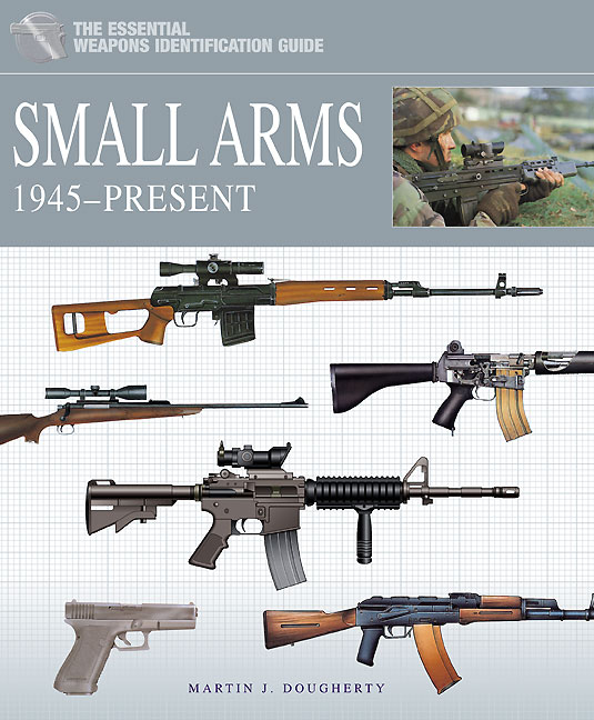 The Essential Weapons Identification Guide: Small Arms 1945-Present