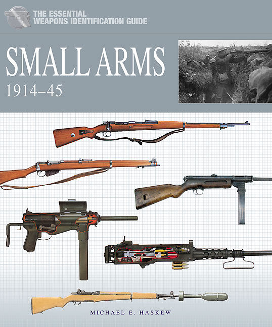 The Essential Weapon Identification Guide: Small Arms 1914-45