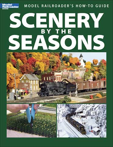 Model Railroader's How To Guide: Scenery by the Seasons