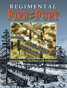 Fire and Fury: Regimental Wargaming the Civil War with Miniatures