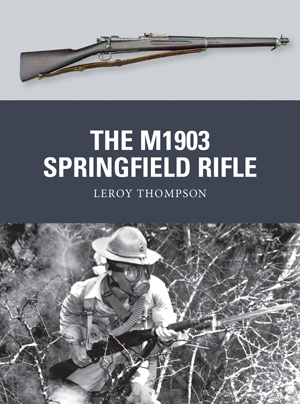 Osprey Weapon: The M1903 Springfield Rifle