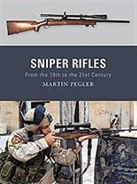 Weapons Series: Sniper Rifles from the 19th to the 21st Century