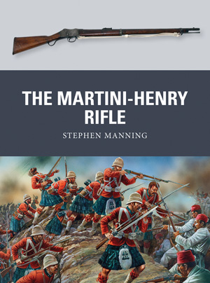 Osprey Weapon: The Martini-Henry Rifle