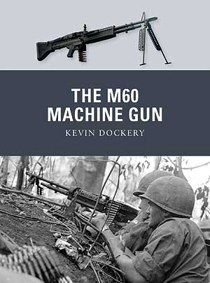Osprey Weapon: The M60 Machine Gun