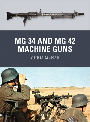 Osprey Weapon: MG 34 and MG 42 Machine Guns