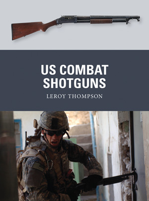 Osprey Weapons: US Combat Shotguns