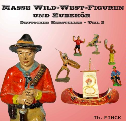 Masse-Wild-West-Figuren und Zubeh�r Deutscher Hersteller Band 2 (German Wild West Composition Figures Volume 2) ONLY 1 AVAILABLE