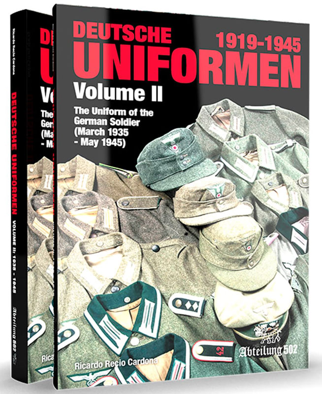 The Uniform of the German Soldier Volume II: 1935-1945