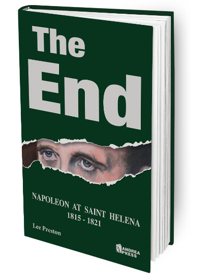 The End. Napoleon at Saint Helena