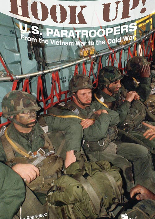 Hook Up!: US Paratroopers from the Vietnam War to the Cold War