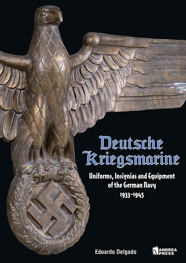 Deutsche Kriegsmarine Uniforms, Insignias and Equipment of the German Navy 1933-1945