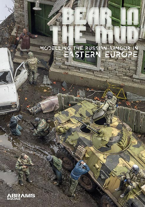 Abrams Squad Special  - Bear in the Mud - Modelling the Russian Armour in Easter Europe