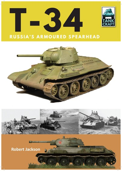 Tank Craft: T-34 Russias Armoured Spearhead