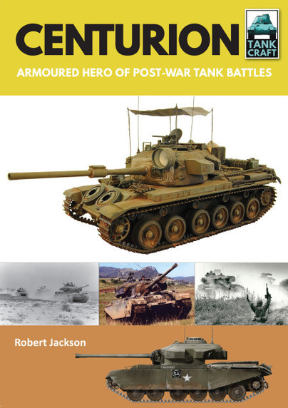 Tank Craft: Centurion Armoured Hero of Post-War Tank Battles