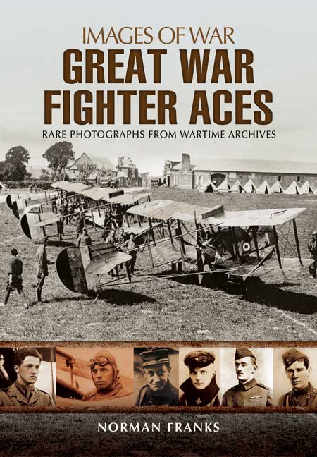 Images of War WWI : Great War Fighter Aces 1914-1916