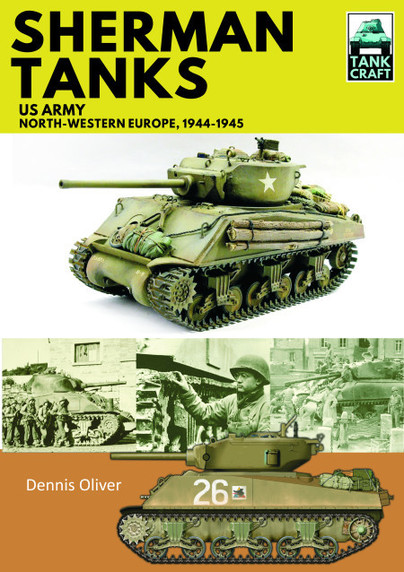 Tank Craft: Sherman Tanks US Army North-Western Europe, 1944-45