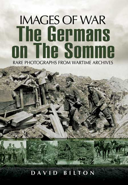Images of War: WWI The Germans on the Somme