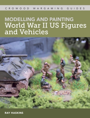 Modelling And Painting WWII US Figures And Vehicles