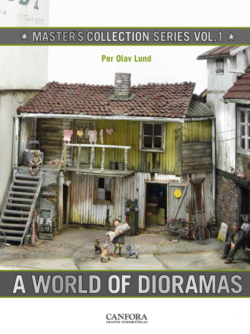Master Collection Vol. 1 - The World of Dioramas Saluting Per Olav Lund