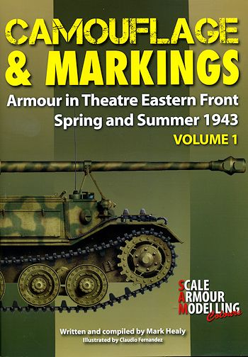Camouflage & Markings - Eastern Front Spring and Summer 1943 Armour in Theatre No 1