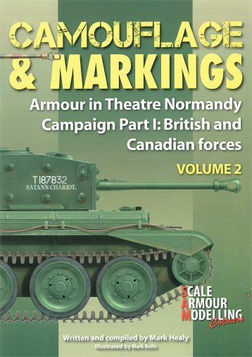 Camouflage & Markings - Normandy Campaign Part 1: British and Canadian Forces Armour in Theater No 2