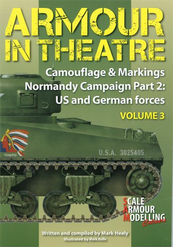 Camouflage & Markings - Normandy Campaign Part 2: US and German Forces Armour in Theater No 3