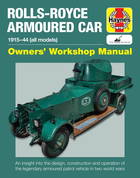 Rolls-Royce Armoured Car 1915-1944 Owners Workshop Manual