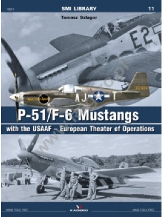 SMI Library: P51/F6 Mustangs w/the USAAF European Theater of Operations