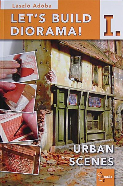 Lets Build A Diorama! Volume 1 Urban Scenes