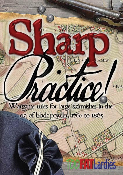Sharp Practice 2nd Edition: Rules for Large Skirmishes with Card Deck