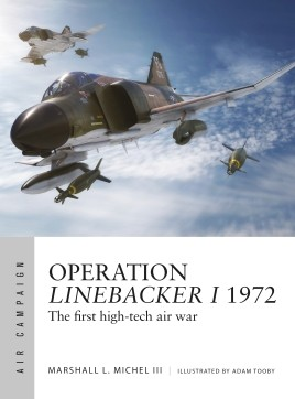 Osprey Air Campaign: Operation Linebacker I 1972