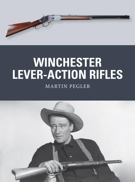 Osprey Weapon: Winchester Lever-Action Rifles