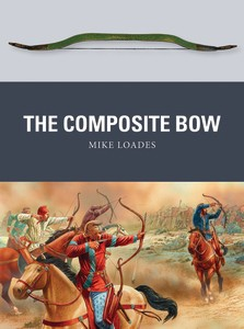 Osprey Weapon: The Composite Bow