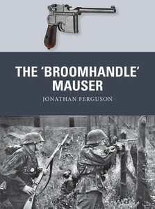 Osprey Weapon: The Broomhandle Mauser