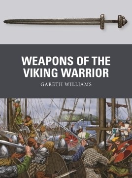 Osprey Weapons: Weapons of the Viking Warrior