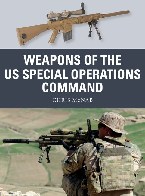 Osprey Weapons: Weapons of the US Special Operations Command