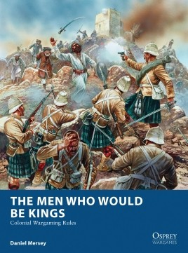 Osprey Wargaming: The Men Who Would Be Kings