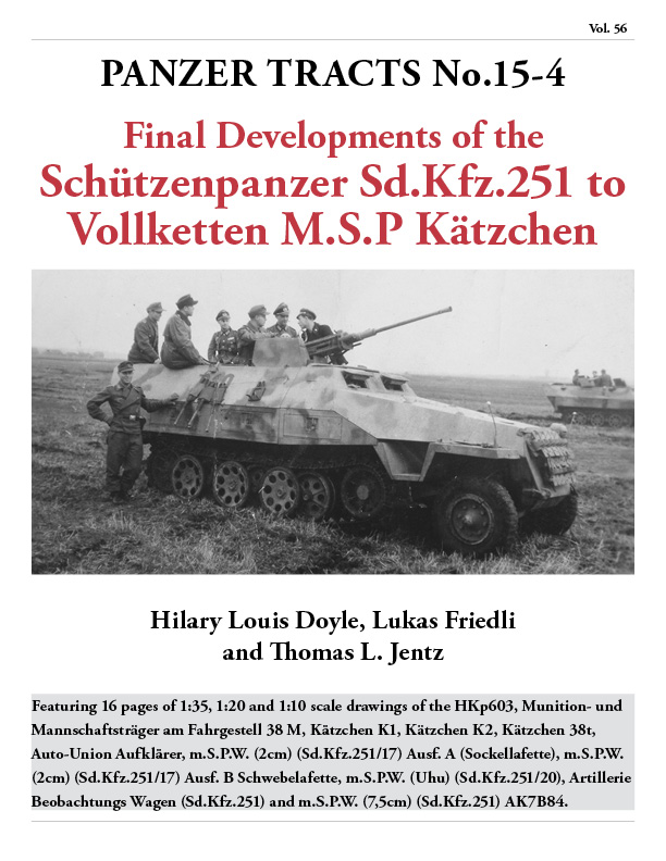Panzer Tracts No.15-4 Vollketten M.S.P. Katzchen & Final Developments of the Schutzenpanzer SdKfz 251