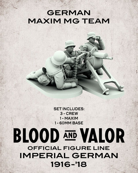 Blood and Valor - German Army Maxim MG Crew and MG