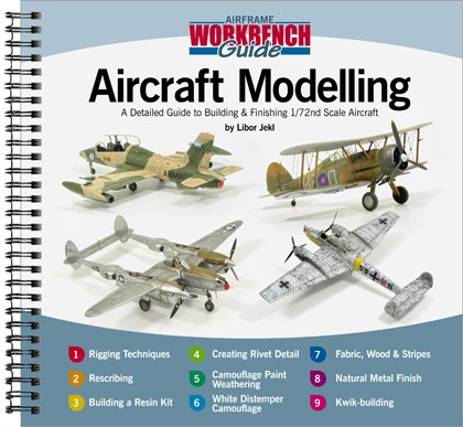 Airframe Workbench Guide 1 - A Detailed Guide to Building and Finishing 1/72 Scale Aircraft