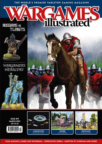 Wargames Illustrated Magazine, Issue 399 March 2021