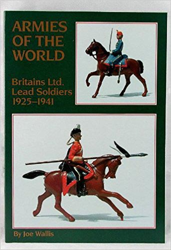 Armies of the World: Britains Ltd. Lead Soldiers 1925-1941