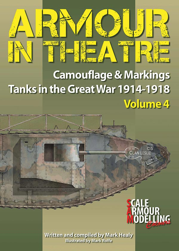 Camouflage & Markings - Tanks in the Great War 1914-1918 Armour in Theatre No 4