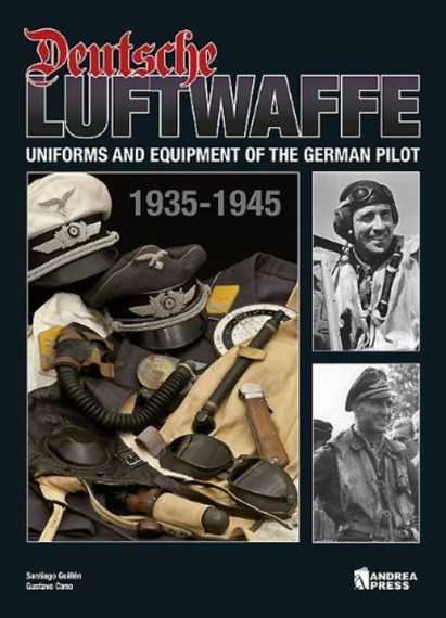 Deutsche Luftwaffe, 1935-1945. Uniforms and Equipment of the German Airforce (English)