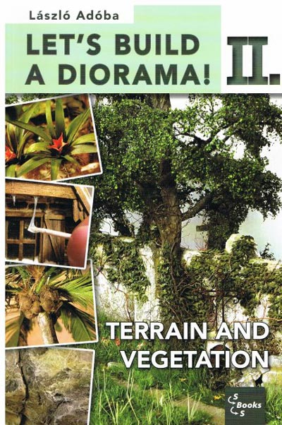Lets Build A Diorama! Volume 2 Terrain & Vegatation